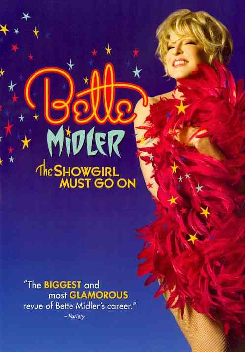 BETTE MIDLER:SHOWGIRL MUST GO ON BY MIDLER,BETTE (DVD)